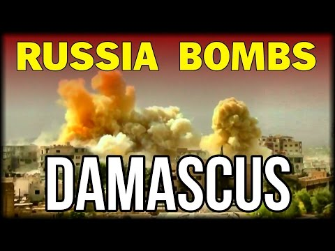 RUSSIA BOMBS DAMASCUS AS IRAQI REBELS AND ISIS TAKE FIRE