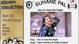 Itna To Yaad Hai Mujhe - Mehboob Ki Mehndi - Suhane Pal