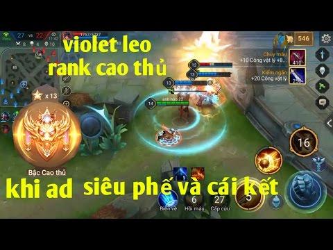 Liên Quân Mobile _ Leo Rank Cao Thủ Khi Violet Siêu Phế Và Cái Kết