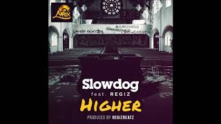 Slowdog Feat. Regiz - Higher (OFFICIAL AUDIO 2018)