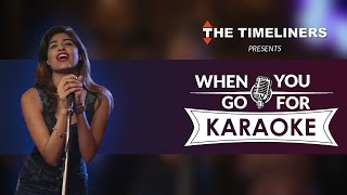 When You Go For Karaoke | The Timeliners