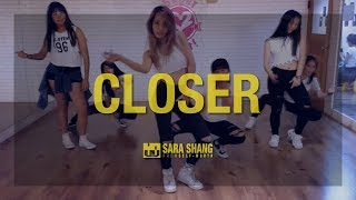 The Chainsmokers - Closer / Choreography by Sara Shang (SELF-WORTH)