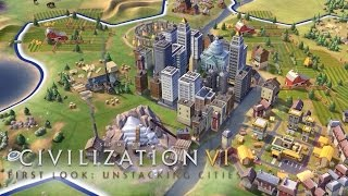 Civilization VI - Official First Look: Unstacking Cities