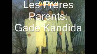 Gade Kandida by Les freres Parents