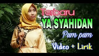 Download Lagu YA SYAHIDAN Lirik Arab | Latin Cover mbak pum pum Gratis STAFABAND