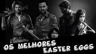 The Last Of Us Remastered - Os Melhores Easter Eggs (PS4)