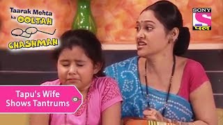 Your Favorite Character | Tapu's Wife Shows Tantrums | Taarak Mehta Ka Ooltah Chashmah