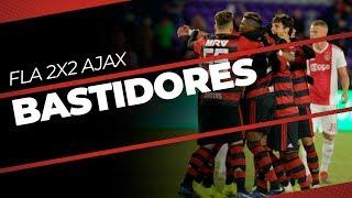 BASTIDORES | FLAMENGO 2x2 AJAX - FLORIDA CUP 2019