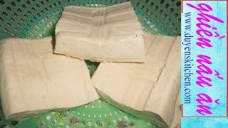 Cách Làm Đậu Hủ Tại Nhà Trắng Mềm Mịn Thành Công 100% Ngay Lần Đầu Tiên By Duyen's Kitchen