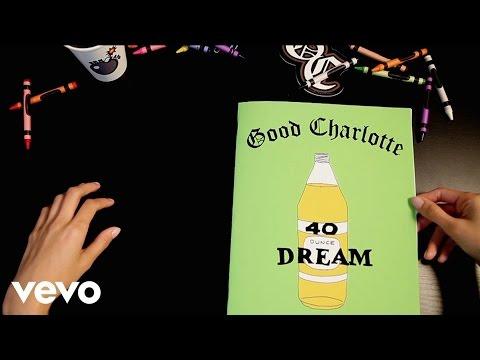 Good Charlotte 40 oz. Dream rock music videos 2016