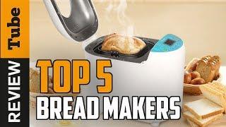 ✅Bread Maker: Best Bread Maker (Buying Guide)