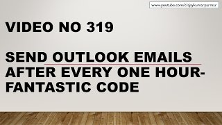 Learn Excel - Video 319- VBA -How to Send Emails after Every hour