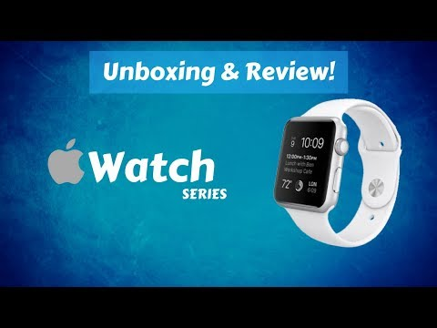Apple Watch Series - Unboxing & Review | The Next Generation?