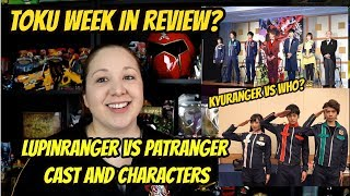 TOKU WEEK IN REVIEW? LUPINRANGER VS PATRANGER CAST AND CHARACTERS | MINIPLA AND YU DO