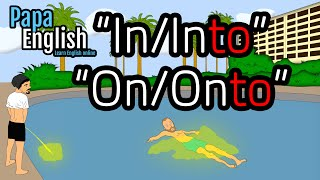 "English prepositions: ""In"", ""Into"", ""On"", and ""Onto"""