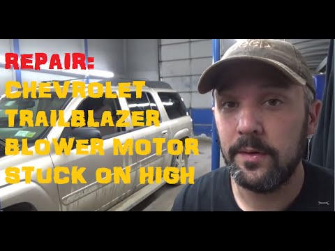 Chevy Trailblazer EXT Blower Motor Won't Turn Off