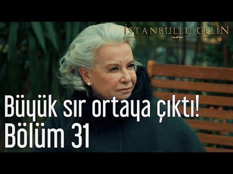 İstanbullu Gelin 31. Bölüm - Büyük Sır Ortaya Çıktı!