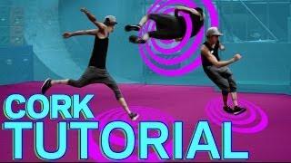 CORK TUTORIAL: Advanced Freerunning Tutorial - (Jesse La Flair)