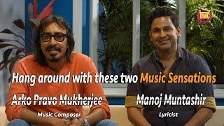 Bollywood Singer Arko Mukherjee & Lyricist Manoj Muntashir creates magic with their talent