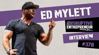 Ed Mylett on How he made his $400Million, God & Business