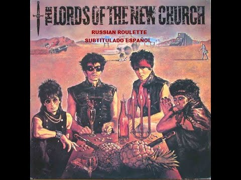 THE LORDS OF THE NEW CHURCH - 02 - RUSSIAN ROULETTE. (SUBTITULADO ESPAÑOL)