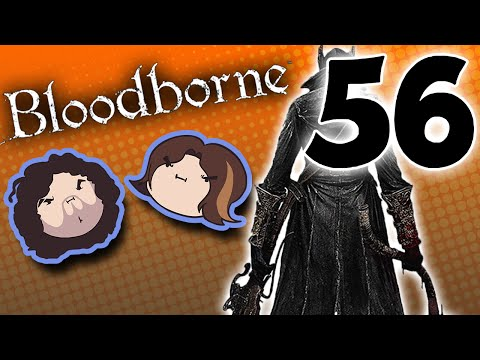 Bloodborne: Never Forget - PART 56 - Game Grumps