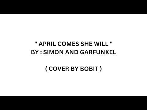 April Come She Will ( with lyrics )  - Simon & Garfunkel  Cover by Bobit.wmv