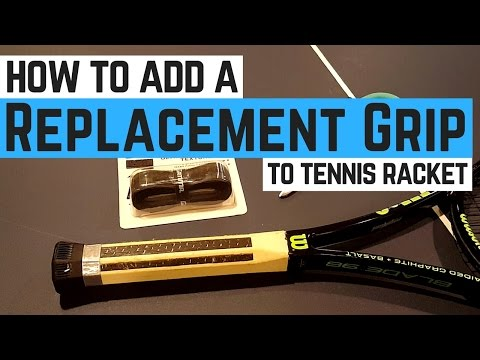 How to Add a Replacement Grip on Your Tennis Racquet!