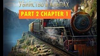 Murder In Alps Part 2 Chapter 1 walkthrough
