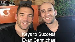 Keys to Success with Evan Carmichael