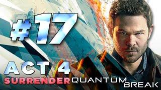 Quantum Break – Walkthrough Part 17 [Junction 4: Control/Surrender] Xbox One Gameplay Commentary