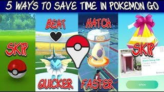 5 Time Saving Tips For Pokemon Go