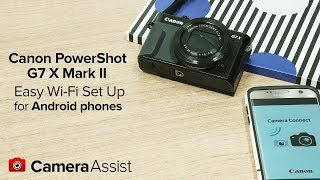 01. Connect your Canon PowerShot G7X Mark II to your Android phone via Wi-Fi