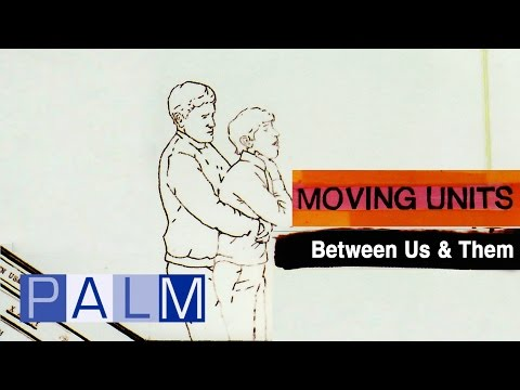 Moving Units - Between Us And Them