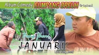 BANG JHONI -  JANUARI ( Album Eumpang breuh Original )