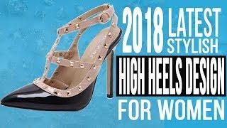 2018 Latest Stylish High Heels Designs For Women