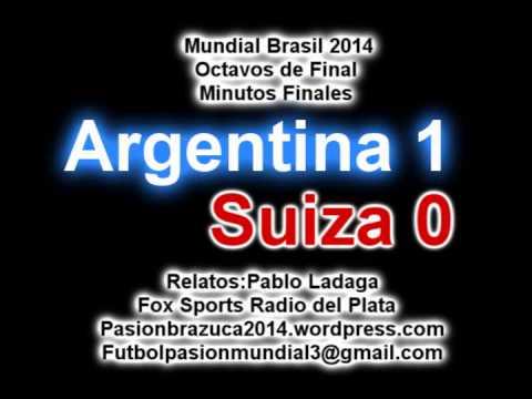 (Relato Emotivo) Argentina 1 Suiza 0 (Relato Pablo Ladaga)  Mundial Brasil 2014