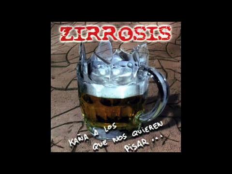 Zirrosis - Kaña (Kaña a los que nos quieren pisar)