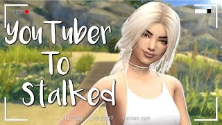 YOUTUBER TO STALKED | SIMS 4 STORY