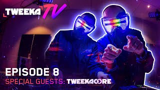 Tweeka TV - Episode 8 (Special Guests: Tweekacore)