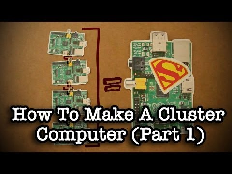 How To Make A Cluster Computer (Part 1)