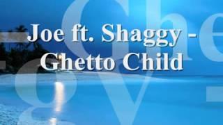 Joe ft Shaggy - Ghetto Child with Lyrics