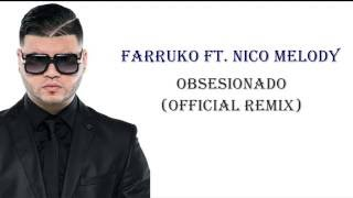 Farruko ft. Nico Melody - Obsesionado (Official Remix) (Lyric Video) 2016