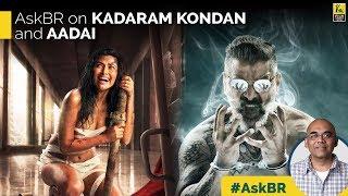 #AskBR On Kadaram Kondan and Aadai