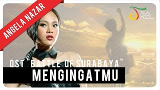 Angela Nazar - Mengingatmu (OST Battle of Surabaya) | Official Video Clip