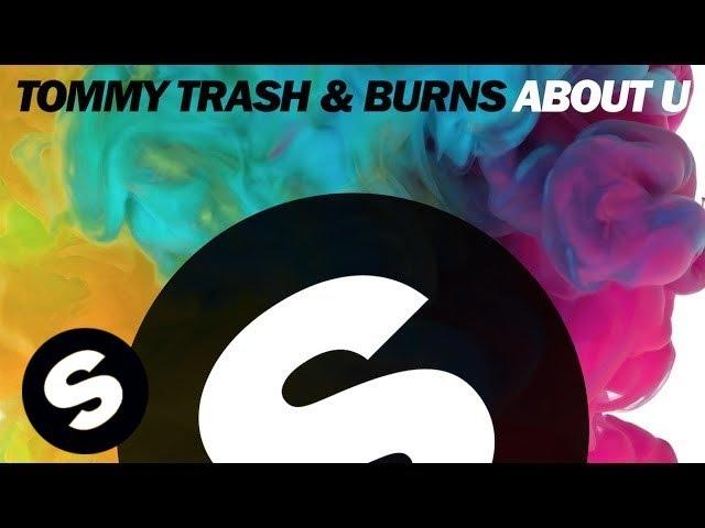 Tommy Trash & Burns - About U (Original Mix)