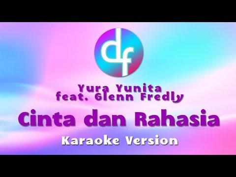 download lagu Yura Yunita Feat. Glenn Fredly - Cinta Dan Rahasia  Karaoke /  / Instrumental gratis