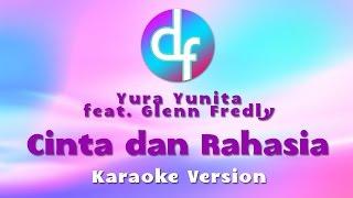 Yura Yunita feat Glenn Fredly Cinta dan Rahasia Karaoke Lirik Instrumental