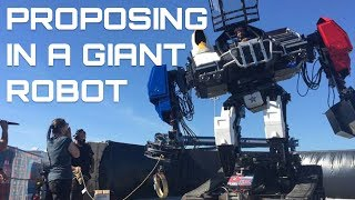 Proposing in a Giant Robot! (Behind The Scenes)