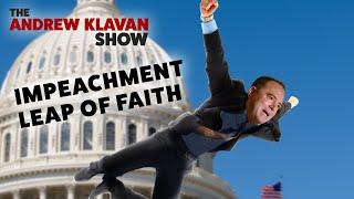 Impeachment: Democrats Take the Leap of Faithlessness | The Andrew Klavan Show Ep. 814